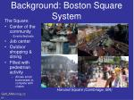 background boston square system