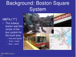 background boston square system5