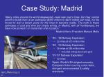 case study madrid