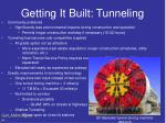getting it built tunneling