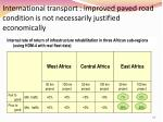 international transport improved paved road condition is not necessarily justified economically