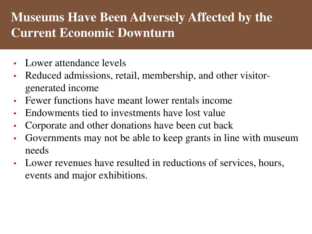 Museums Have Been Adversely Affected by the Current Economic Downturn
