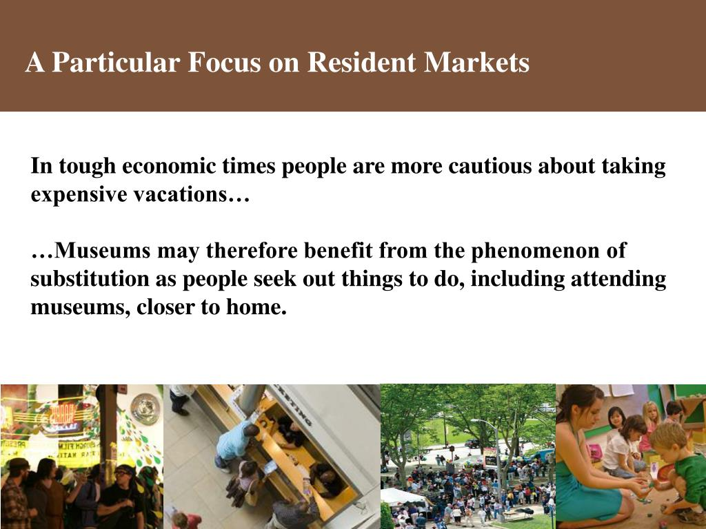 A Particular Focus on Resident Markets