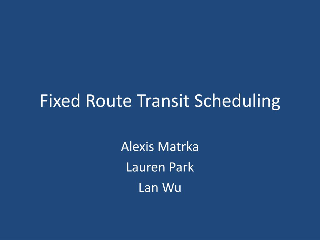 fixed route transit scheduling l.