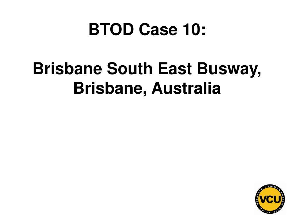 BTOD Case 10: