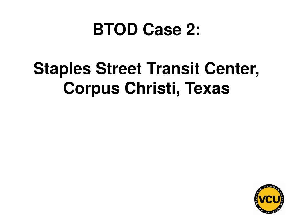 BTOD Case 2: