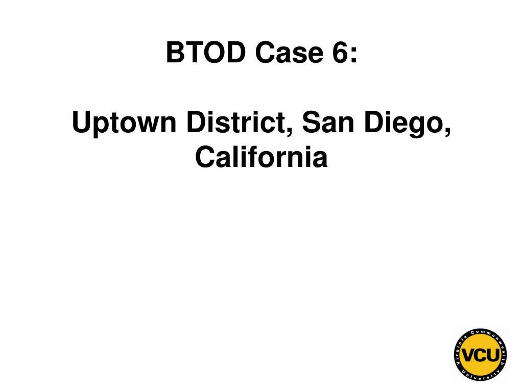 BTOD Case 6: