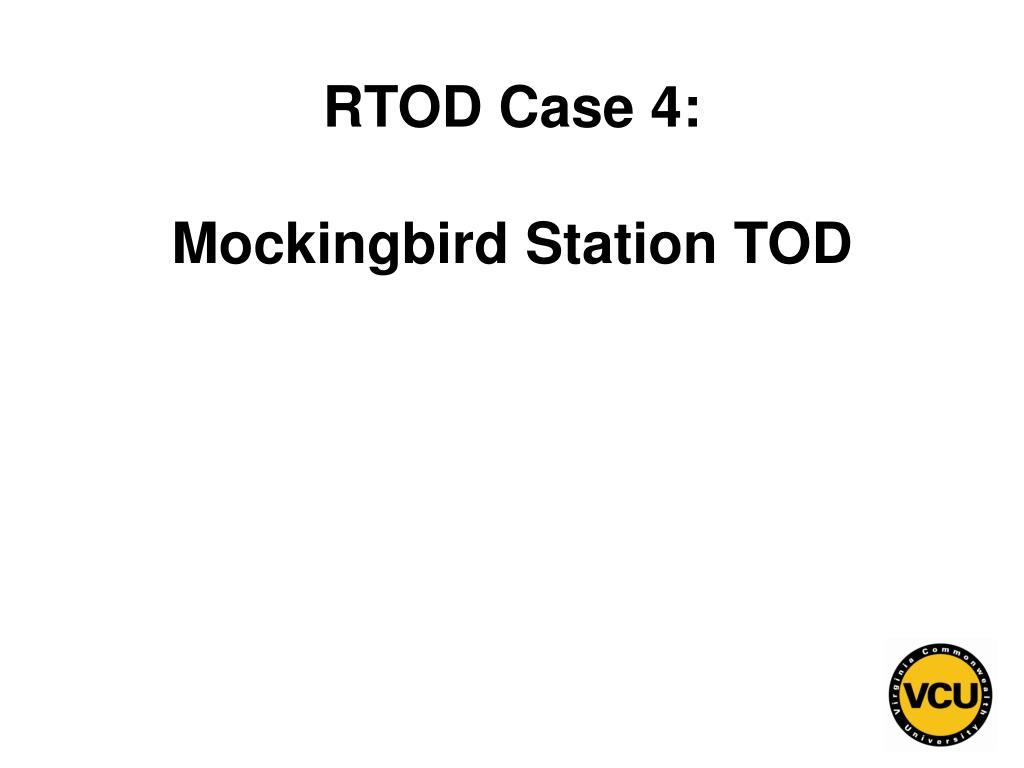 RTOD Case 4: