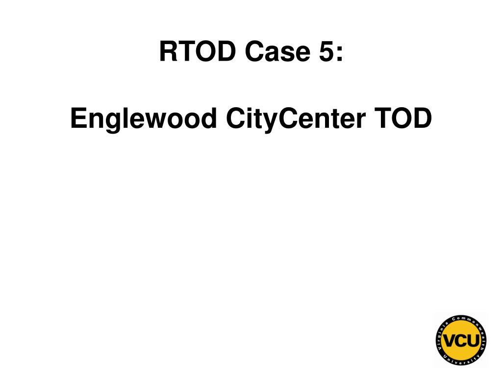 RTOD Case 5: