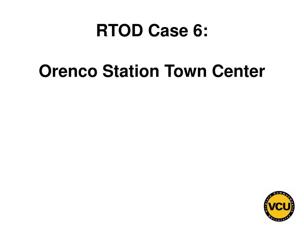 RTOD Case 6: