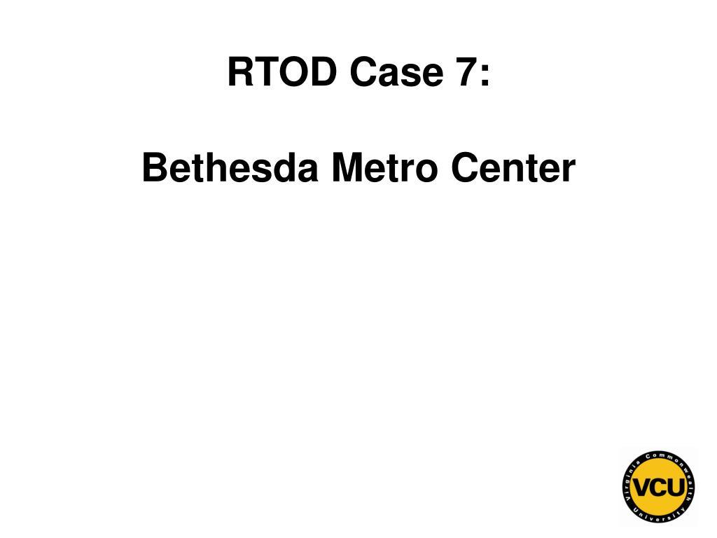 RTOD Case 7: