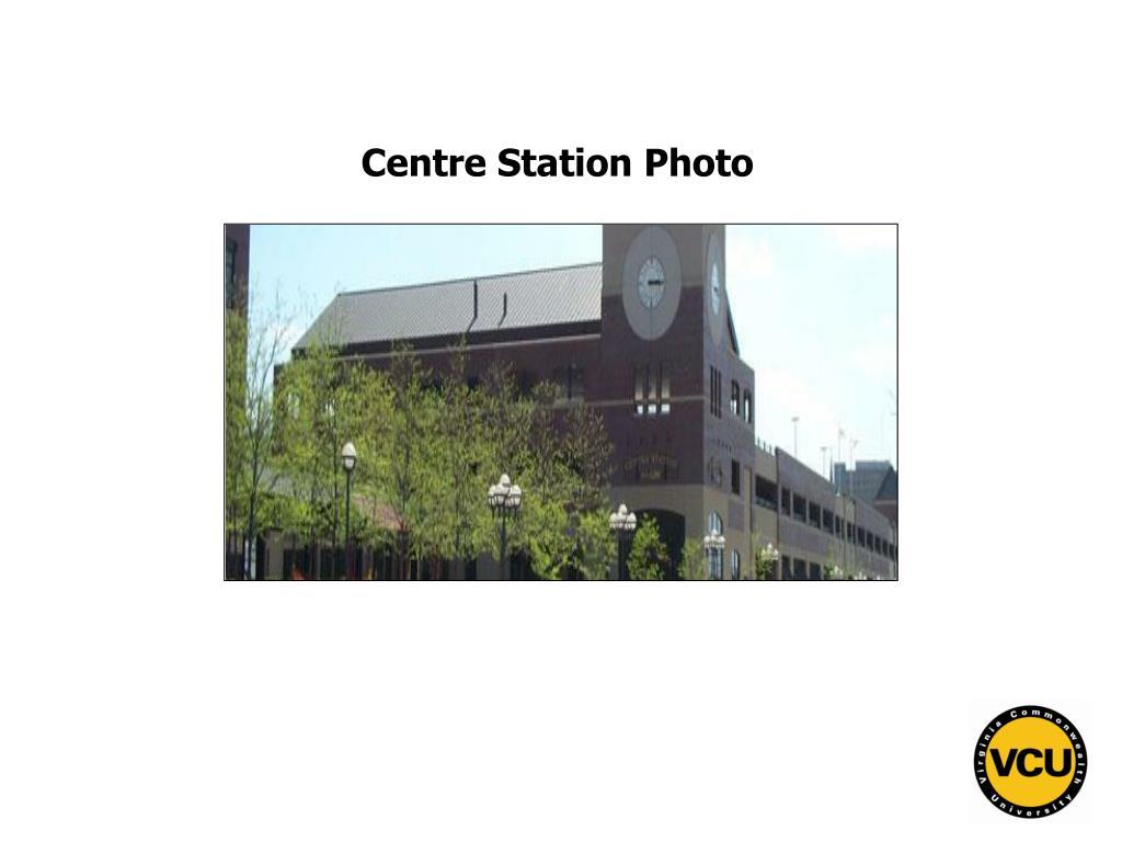 Centre Station Photo