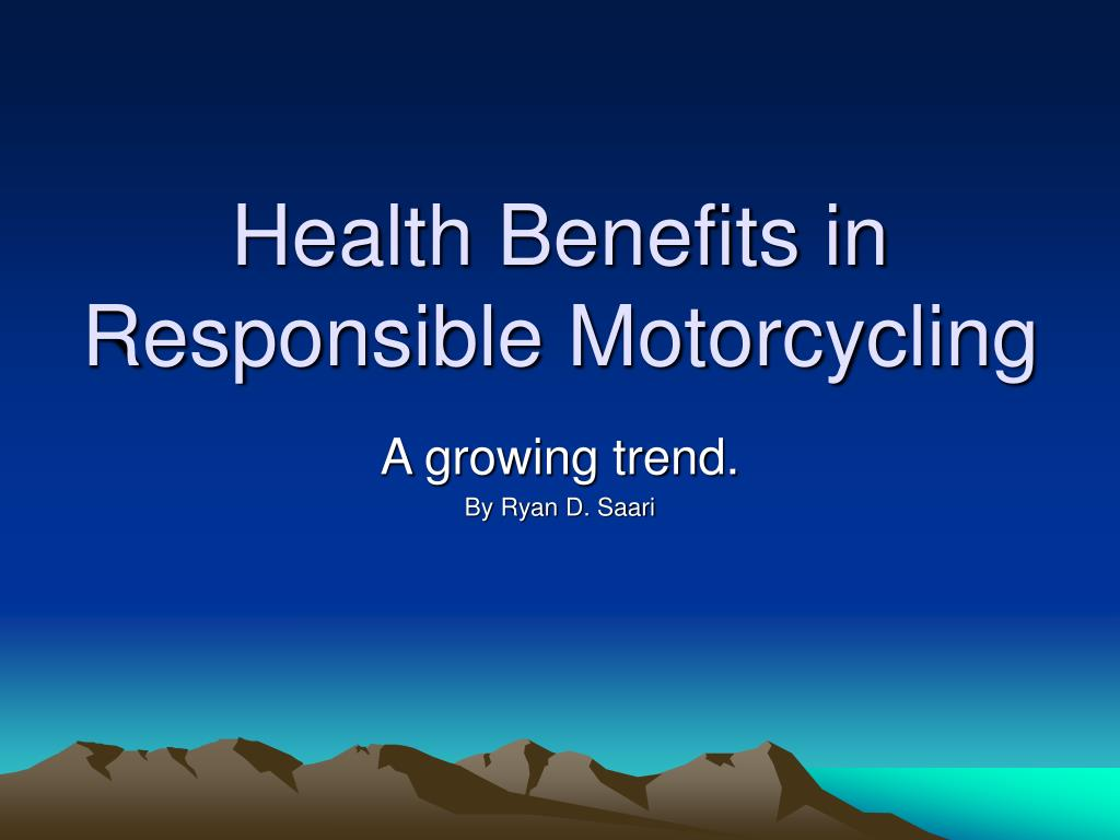 health benefits in responsible motorcycling l.