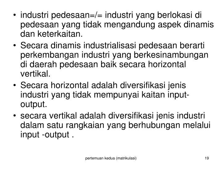 industri pedesaan=/= industri yang berlokasi di pedesaan yang tidak mengandung aspek dinamis dan keterkaitan.