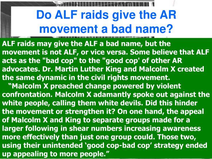 Do ALF raids give the AR movement a bad name?