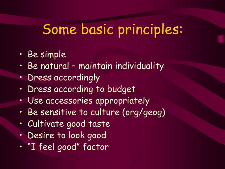 Some basic principles: