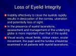 loss of eyelid integrity
