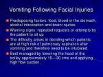 vomiting following facial injuries