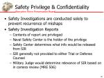 safety privilege confidentiality