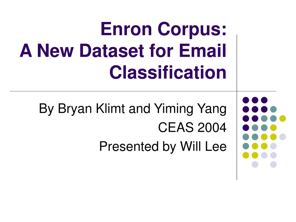 enron corpus a new dataset for email classification l.
