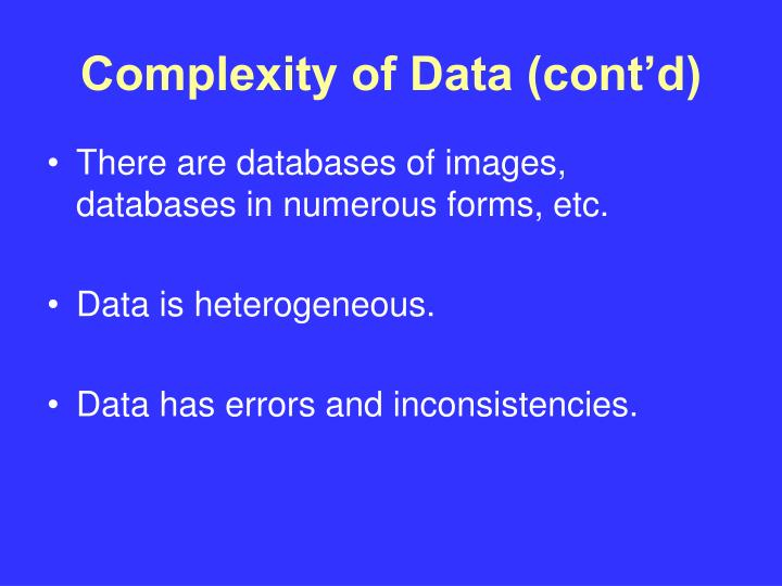 Complexity of Data (cont'd)
