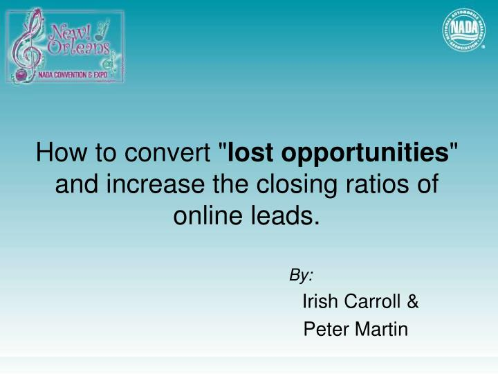 how to convert lost opportunities and increase the closing ratios of online leads n.