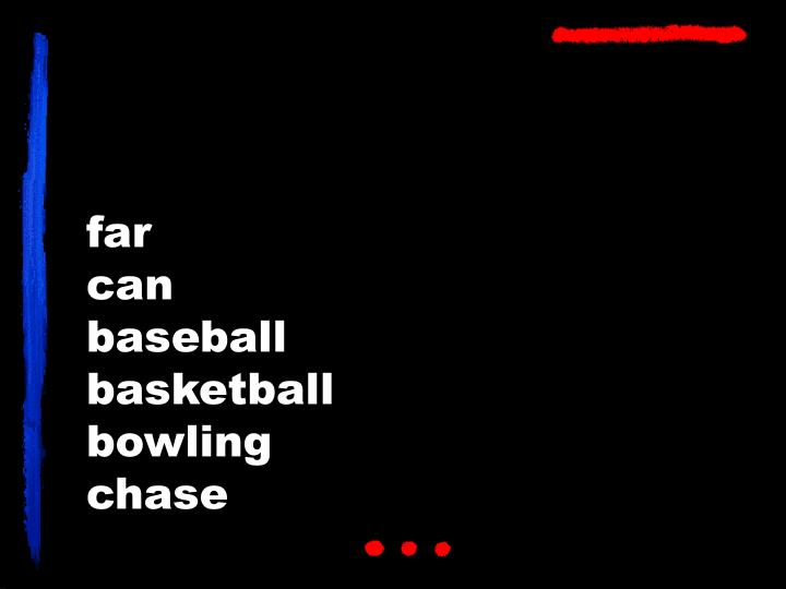 Far can baseball basketball bowling chase