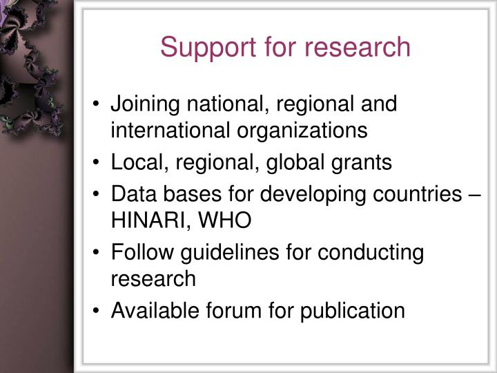 Support for research