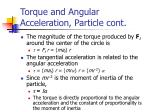 torque and angular acceleration particle cont