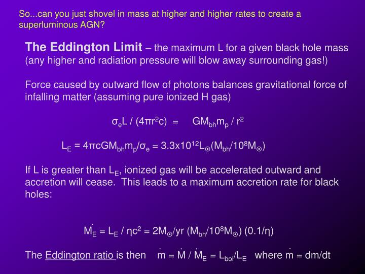 So...can you just shovel in mass at higher and higher rates to create a superluminous AGN?