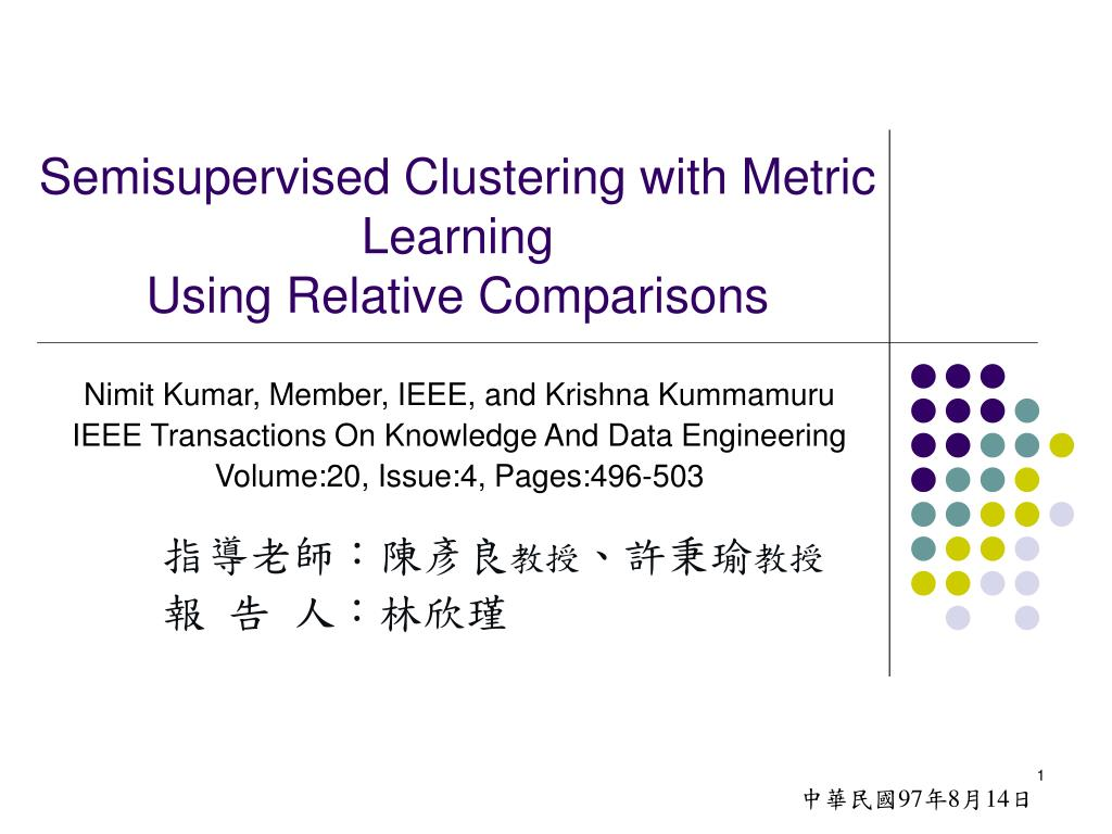 semisupervised clustering with metric learning using relative comparisons l.