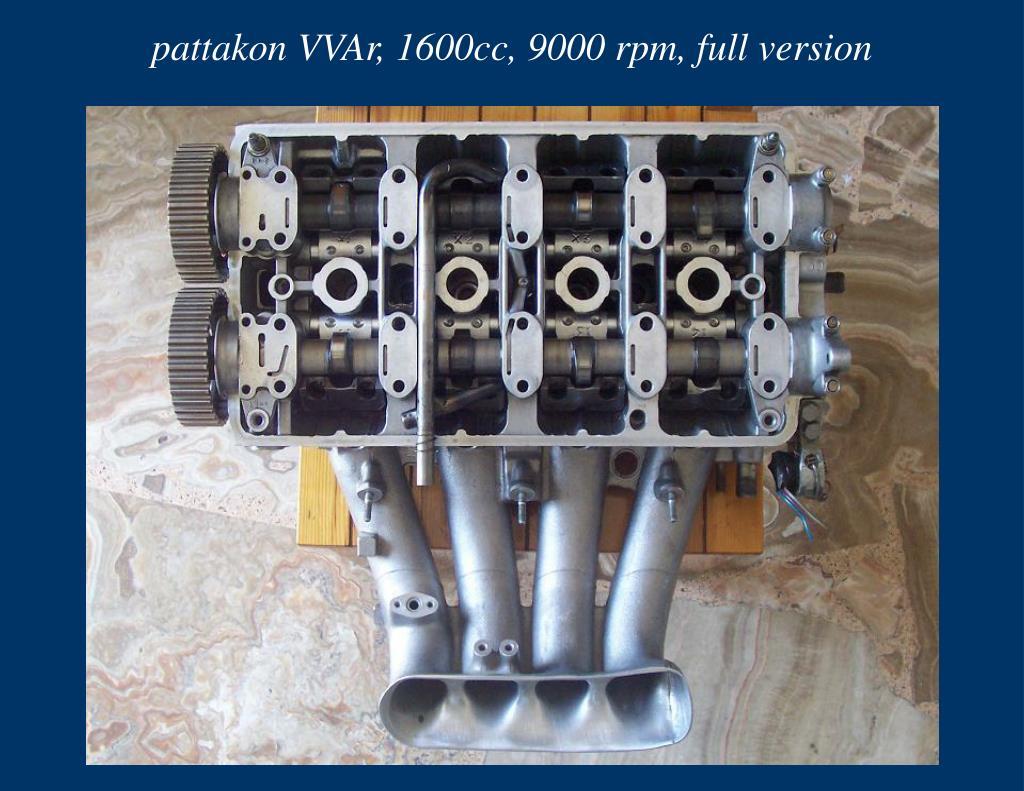 pattakon VVAr, 1600cc, 9000 rpm, full version