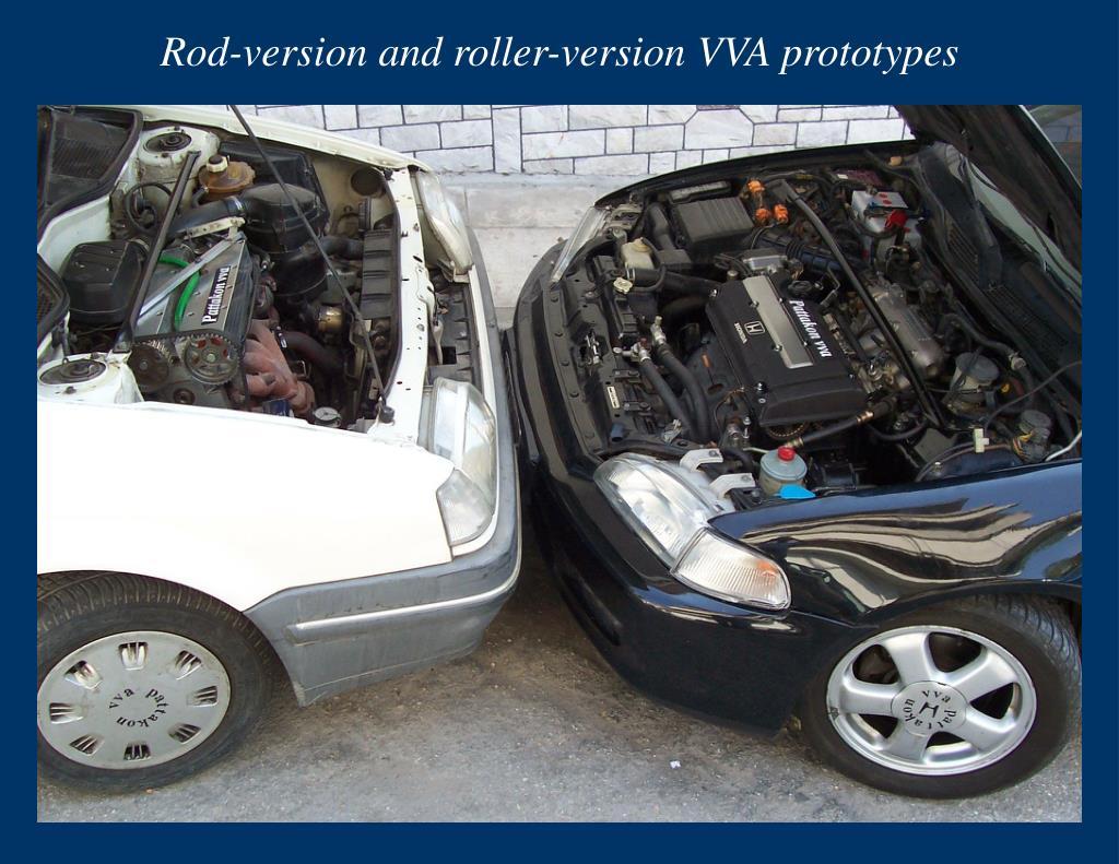 Rod-version and roller-version VVA prototypes