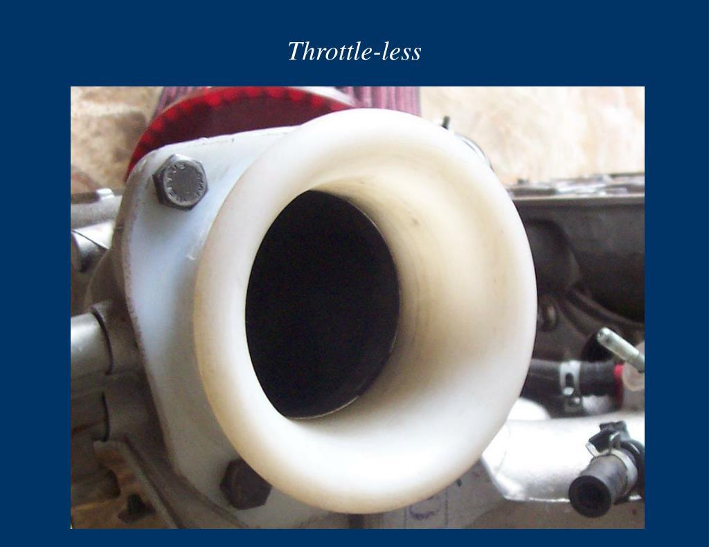 Throttle-less