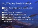 so why are reefs important
