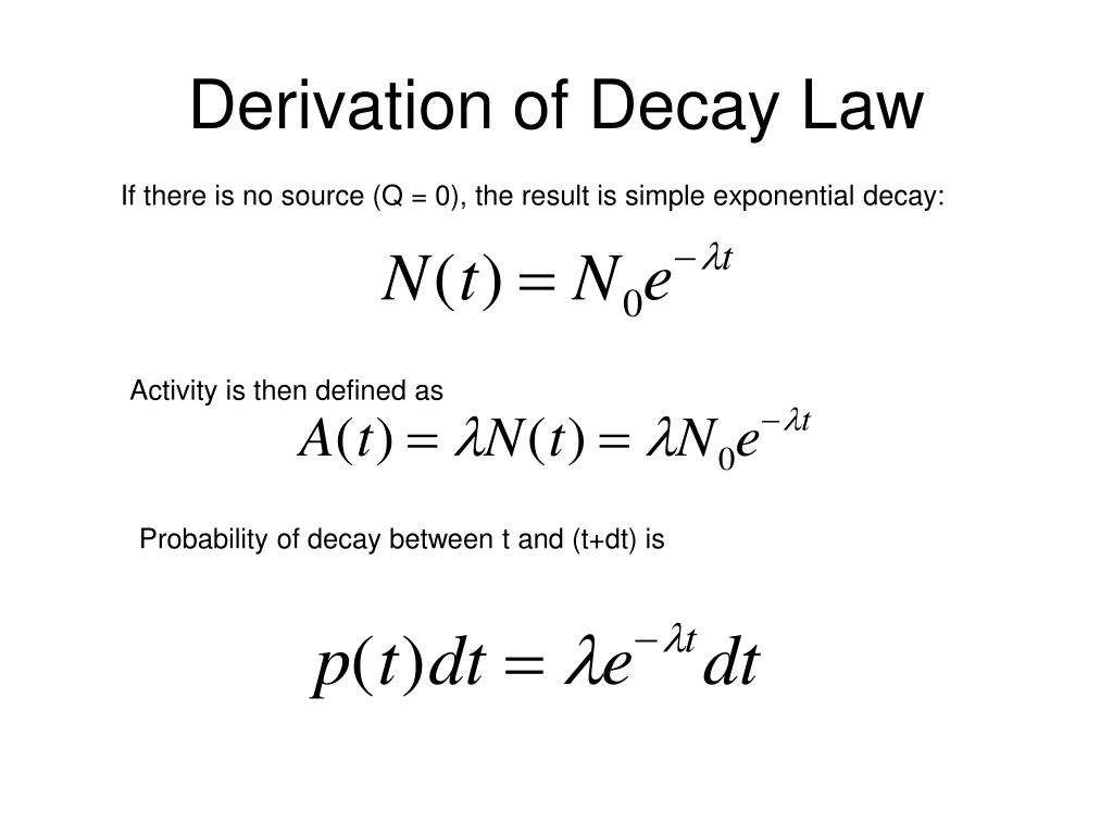 Derivation of Decay Law