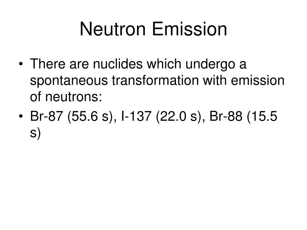 Neutron Emission