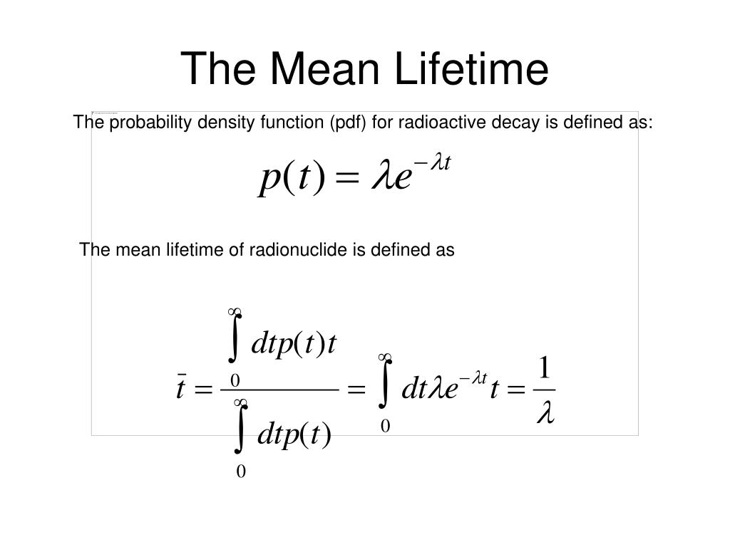 The Mean Lifetime