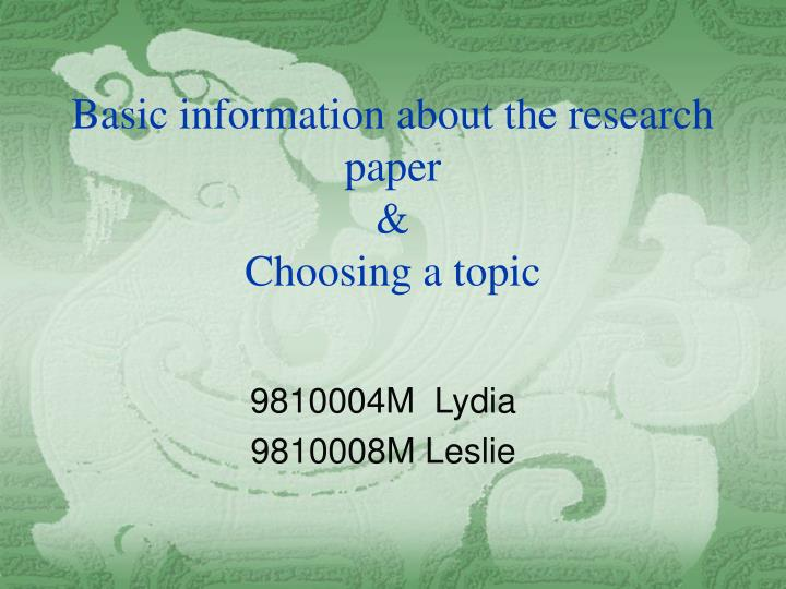 basic information about the research paper choosing a topic n.