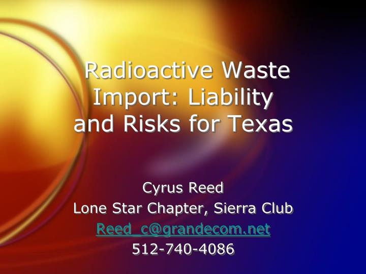 Radioactive waste import liability and risks for texas