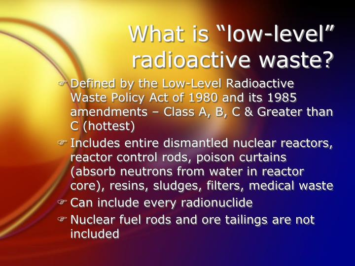 What is low level radioactive waste