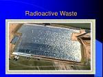 radioactive waste31
