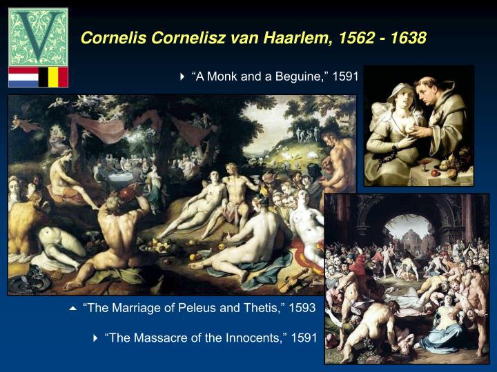 Cornelis Cornelisz van Haarlem, 1562 - 1638