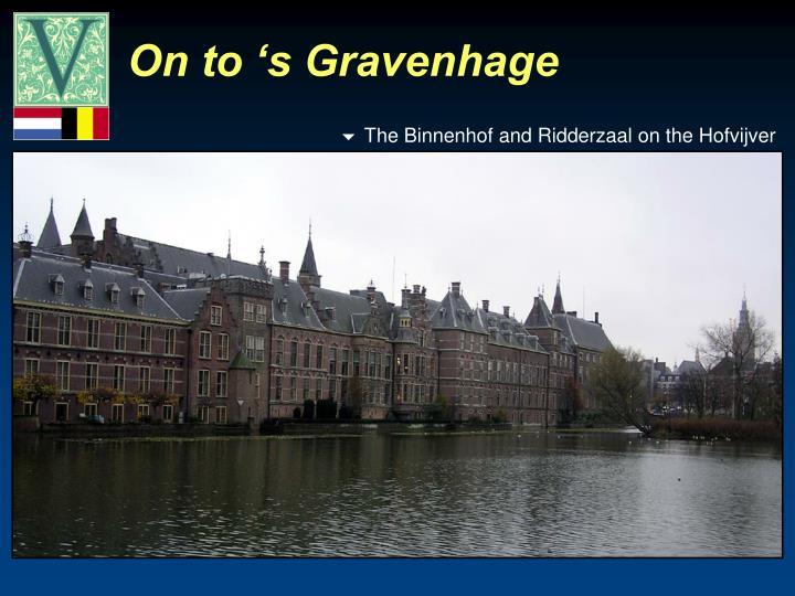 On to 's Gravenhage