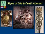signs of life death abound