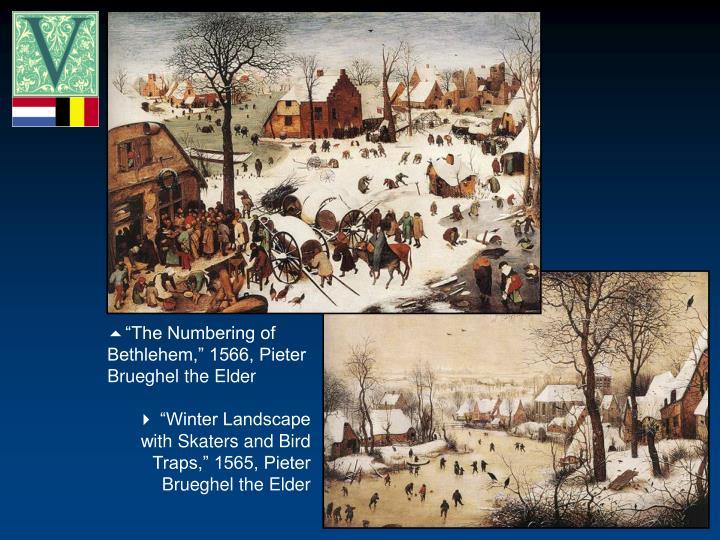 """""""The Numbering of Bethlehem,"""" 1566, Pieter Brueghel the Elder"""