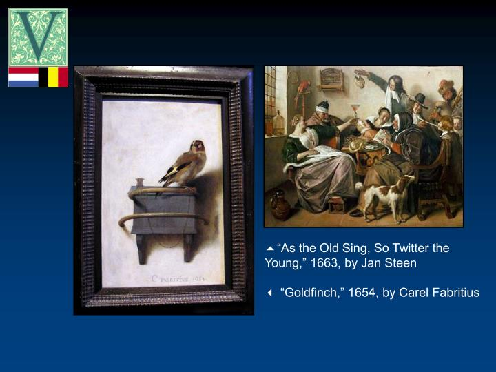 """""""As the Old Sing, So Twitter the Young,"""" 1663, by Jan Steen"""