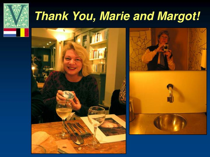 Thank You, Marie and Margot!