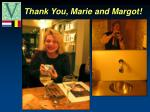 thank you marie and margot