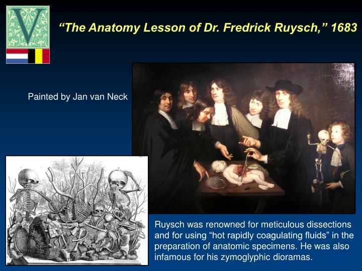 """The Anatomy Lesson of Dr. Fredrick Ruysch,"" 1683"